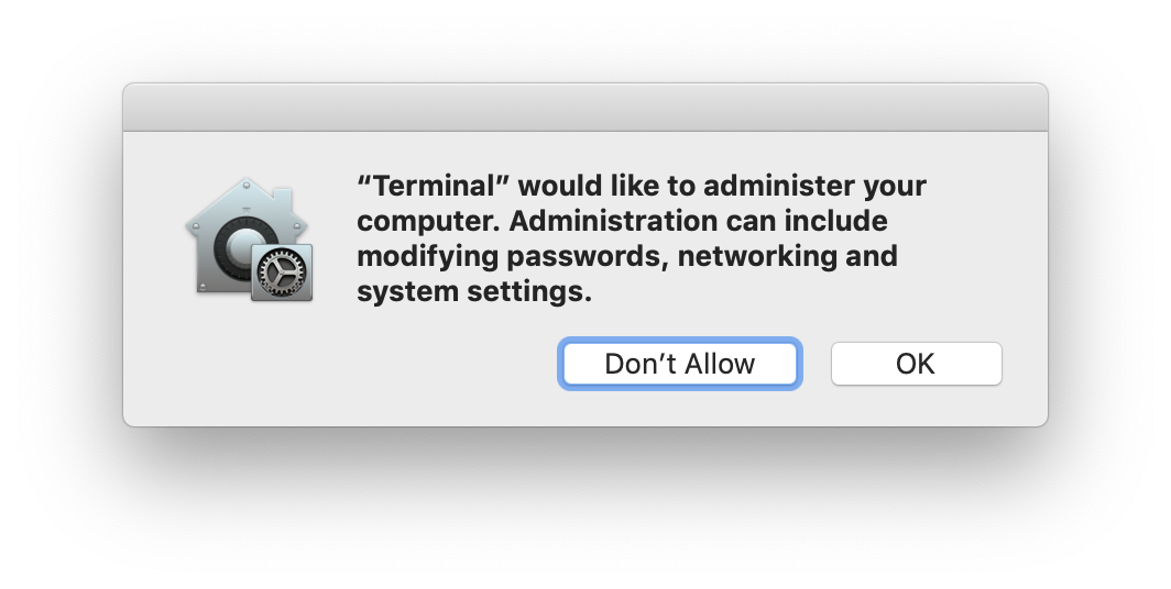 A prompt saying Terminal would like to administer your computer.